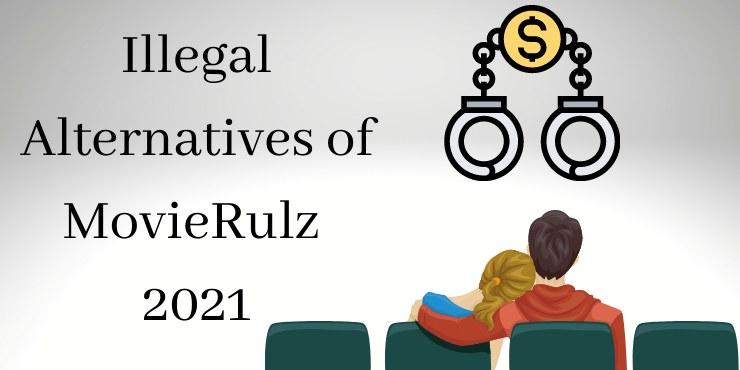Illegal Alternatives of MovieRulz 2021