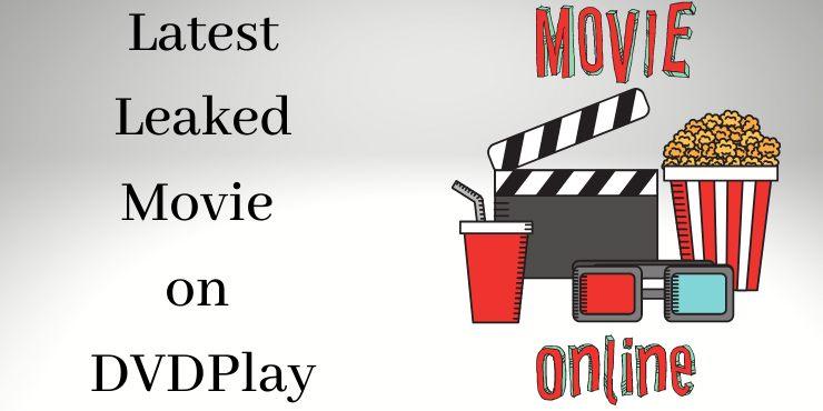 Latest Leaked Movie on DVDPlay