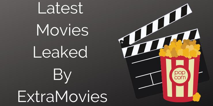 Latest Movies Leaked By ExtraMovies