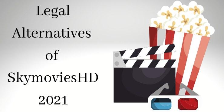 Legal Alternatives of SkymoviesHD
