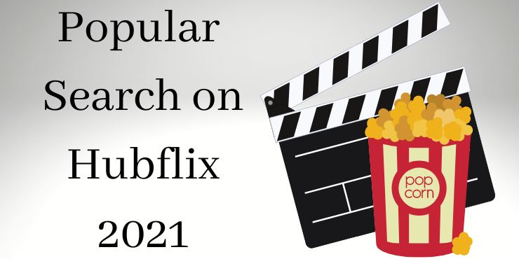 Popular Search on Hubflix 2021