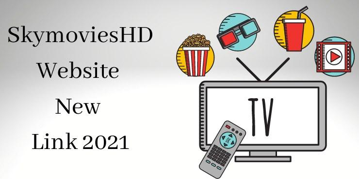 SkymoviesHD Website New Link 2021
